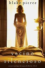 Vecino silencioso (Un misterio psicológico de suspenso de Chloe Fine - Libro 4) Versión Kindle