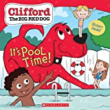 It's Pool Time! (Clifford) (Clifford the Big Red Dog)