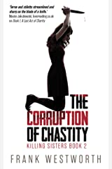 The Corruption Of Chastity (Killing Sisters Book 2) Kindle Edition