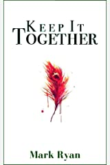 Keep it Together Kindle Edition