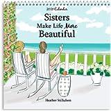 2021 Sisters Make Life More Beautiful Wall Calendar