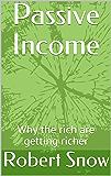 Passive Income: Why the rich are getting richer