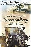 Bury My Heart In Bermondsey: Memoir of a Funeral Director