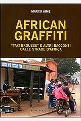 African graffiti. «Taxi brousse» e altri racconti dalle strade d'Africa (Eretica speciale) Formato Kindle
