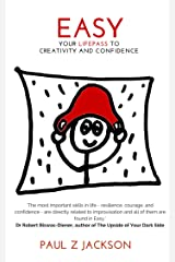 Easy: Your LIFEPASS to Creativity and Confidence Kindle Edition