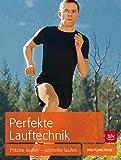 Perfekte Lauftechnik: Präzise laufen - schneller laufen (BLV)