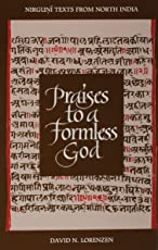Praises to a Formless God: Nirguni Texts from North India (SUNY Series in Religious Studies)