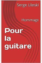 Pour  la guitare : Hommage Format Kindle