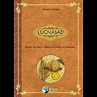 LUGNASAD: Rituels, Recettes et Histoire de la fête des Moissons