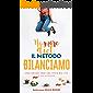 Il Metodo Bilanciamo: Non dovrai fare una dieta mai più, è una promessa (Il Metodo Bilanciamo della Dottoressa Giulia…
