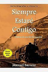 SIEMPRE ESTARÉ CONTIGO: Historia de una familia Española (Novelas de Epoca y Familia nº 1) Versión Kindle