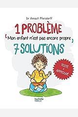 Mon enfant n'est pas encore propre (1 problème, 7 solutions) Format Kindle
