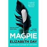 Magpie: The most gripping psychological thriller of the year from Sunday Times bestselling author Elizabeth Day (English Edit