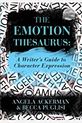 The Emotion Thesaurus: A Writer's Guide to Character Expression Paperback