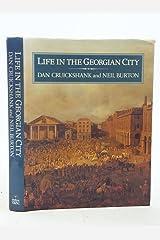 Life in the Georgian City Hardcover