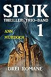 Spuk Thriller Trio-Band 1 - Drei Romane (German Edition)