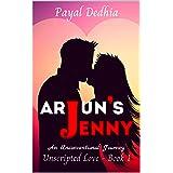 Arjun's Jenny (Unscripted Love Series Book 1)