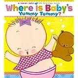 Where Is Baby's Yummy Tummy?: A Karen Katz Lift-the-Flap Book