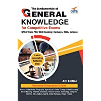 The Fundamentals of General Knowledge for Competitive Exams: Upsc/ State Pcs/ Ssc/ Banking/ Railways/ MBA/ Defence