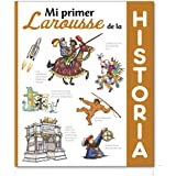 Mi primer Larousse de Historia (Larousse - Infantil / Juvenil - Castellano) (LAROUSSE - Infantil / Juvenil - Castellano - A p