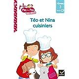 Téo et Nina CP Niveau 3 - Téo et Nina cuisiniers (Je lis pas à pas t. 5)