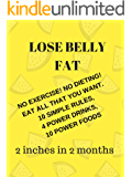 Lose Belly Fat - 2 inches in 2 months - No exercise- No Diet! : Power Drinks and Simple Habits to lose weight (Weight Loss Health Book 1)
