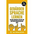 Gebärdensprache lernen: Wie Sie im Handumdrehen die Kommunikation der deutschen Gebärdensprache (DGS) mit der richtigen Körpe