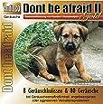 CD Dont be afraid 2 Gold - Desensibilisierung von Hunden / Hundewelpen 88 Geräusche