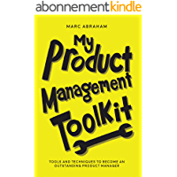 My Product Management Toolkit: Tools and Techniques to Become an Outstanding Product Manager (English Edition)