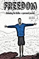 Freedom: Defeating the bullies - a personal journey Paperback