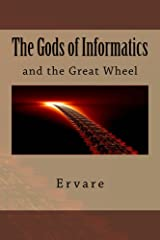 The Gods of Informatics: and The Great Wheel (English Edition) Kindle Ausgabe