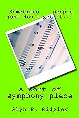 a sort of symphony piece Kindle Edition
