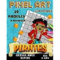Pixel Art Coloriage PIRATES: Reproduis - Colorie - Pixelise | Livre de Coloriage Pixel Art Enfant avec 20 Dessins…