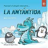 Pascual el dragón descubre la Antártida: Libros en letra ligada para niños - Cuentos interactivos para conocer culturas y ayu