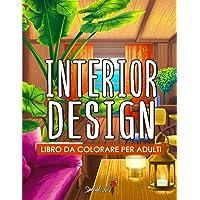Interior Design - Libro da colorare per adulti: Bellissima collezione di pagine da colorare con disegni ispiratori per…