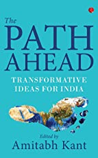 The Path Ahead: Transformative Ideas for India
