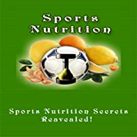 Sports Nutrition:  All You Wish You Know About Sports Nutritions For Success