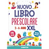 Nuovo Libro Prescolare XXL 3-6 Anni: 170 Pagine di Attività per Imparare a Tracciare, Scrivere, Leggere e Contare. Novità Ing