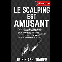 Le Scalping est amusant! 1-4: Partie 1: Trading rapide avec les graphiques Heikin Ashi, Partie 2: Exemples pratiques…