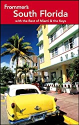 Frommer's South Florida: with the Best of Miami & the Keys (Frommer′s Complete Guides)