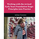 Working with the revised Early Years Foundation Stage: Principles into practice