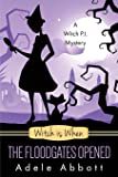 Witch Is When The Floodgates Opened (A Witch P.I. Mystery, Band 7)