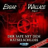 Edgar Wallace 03: der Safe mit dem Rätselschloss