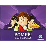 Pompéi: La vie sous l'empire romain