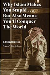 Why Islam Makes You Stupid . . . But Also Means You'll Conquer The World Paperback