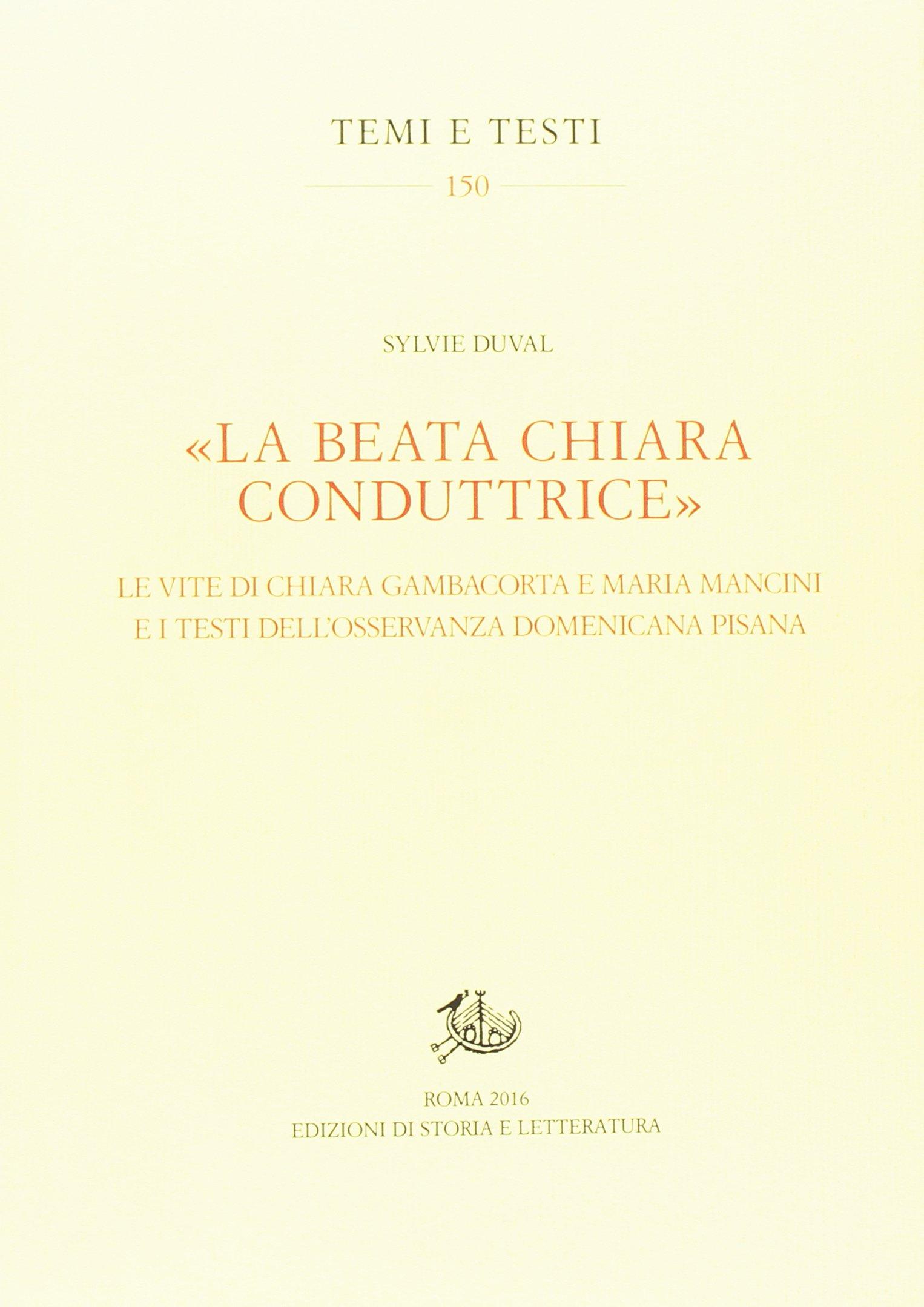 �La beata Chiara conduttrice�. Le vite di Chiara Gambacorta e Maria Mancini e i testi dell'osservanz