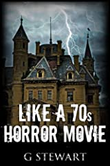 Like a 70s Horror Movie Kindle Edition