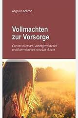Vollmachten zur Vorsorge: Generalvollmacht, Vorsorgevollmacht & Bankvollmacht inkl. Muster Kindle Ausgabe