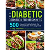 The Diabetic Cookbook for Beginners: 500 Easy and Healthy Diabetic Diet Recipes for the Newly Diagnosed | 21-Day Meal Plan to