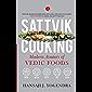 SATTVIK COOKING: MODERN AVATARS OF VEDIC FOODS